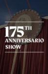 175th Anniversario Show